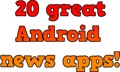 20 great android news apps